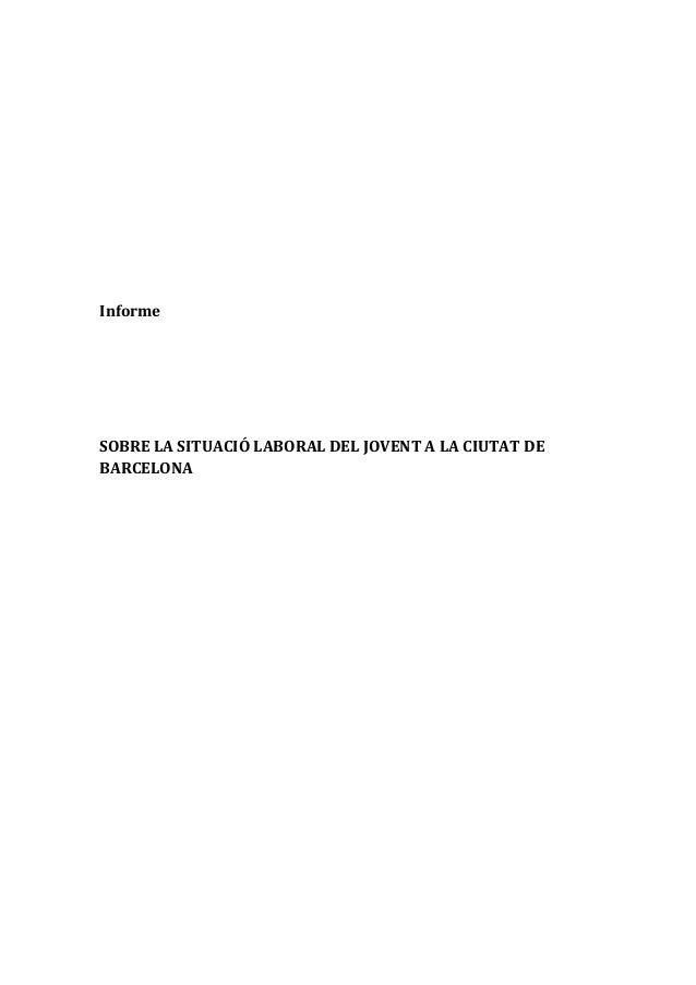 Informe  SOBRE LA SITUACIÓ LABORAL DEL JOVENT A LA CIUTAT DE BARCELONA