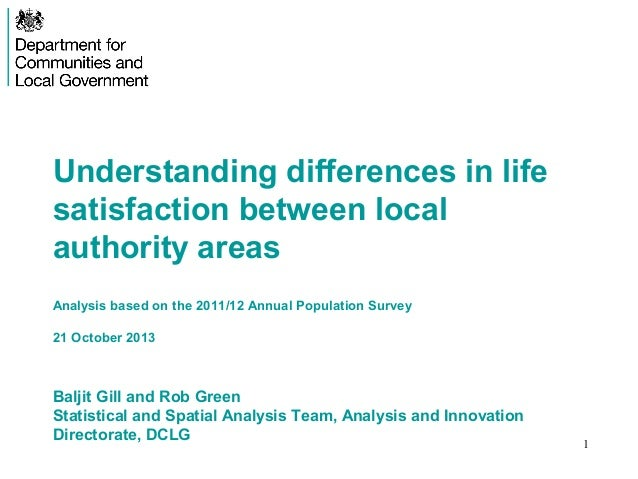 Understanding differences in life satisfaction between local authority areas Analysis based on the 2011/12 Annual Populati...