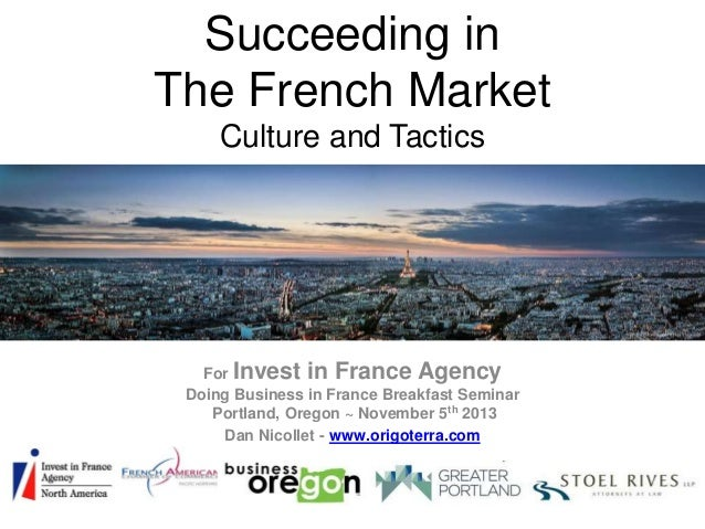 Succeeding in The French Market Culture and Tactics  For Invest in France Agency Doing Business in France Breakfast Semina...