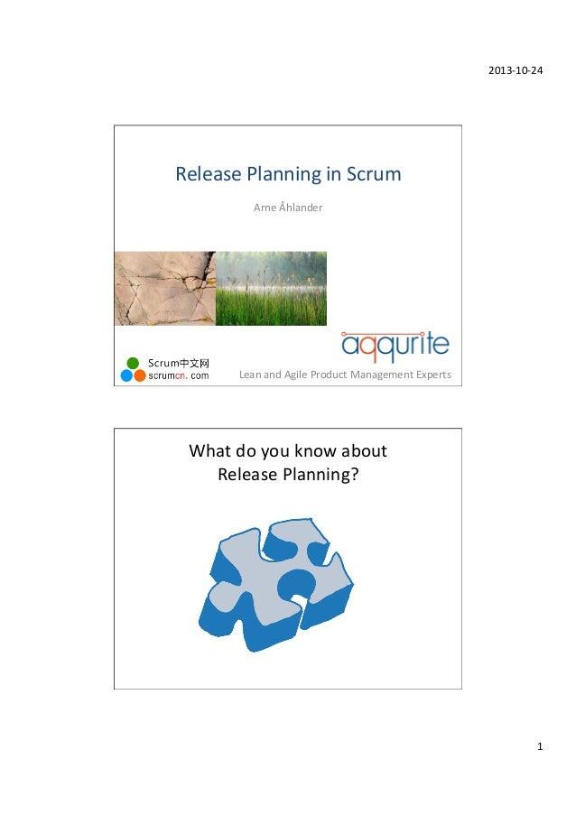 2013-‐10-‐24    Release  Planning  in  Scrum   Arne  Åhlander    Lean  and  Agile  Product  Manage...