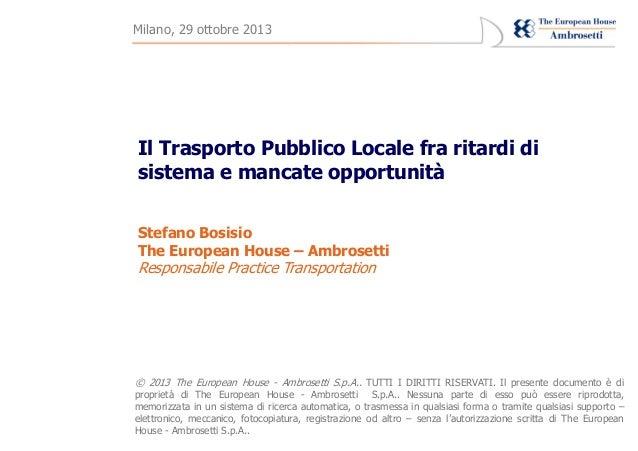 Milano, 29 ottobre 2013 Non c'è vento a favore per chi non conosce il porto  Il Trasporto Pubblico Locale fra ritardi di s...