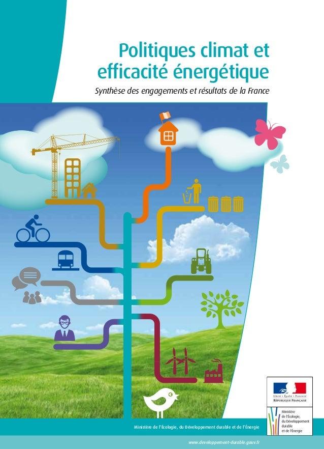 Politiques climat et efficacité énergétique Synthèse des engagements et résultats de la France  Ministère de l'Écologie, d...