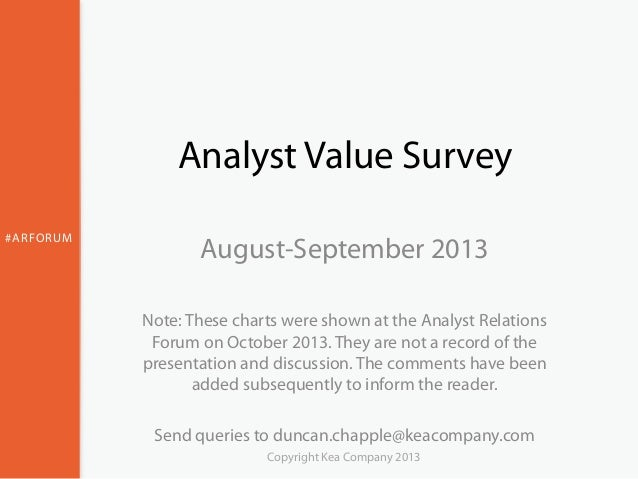#ARFORUM Analyst Value Survey August-September 2013 Note: These charts were shown at the Analyst Relations Forum on Octobe...