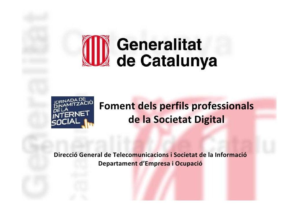 Fomentdelsperfilsprofessionals               Foment dels perfils professionals                    delaSocietatDigit...