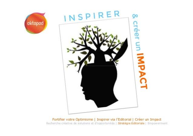 Fortifier votre Optimisme | Inspirer via l'Editorial | Créer un Impact Recherche créative de solutions et d'opportunités |...