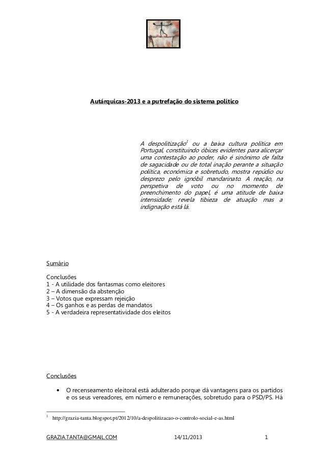 Autárquicas-2013 e a putrefação do sistema político  A despolitização1 ou a baixa cultura política em Portugal, constituin...