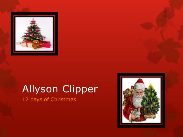 Allyson Clipper12 days of Christmas