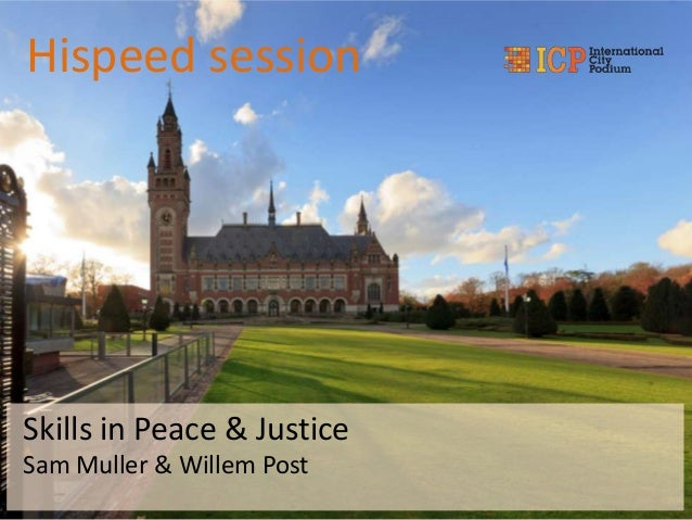 Hispeed session  Skills in Peace & Justice Sam Muller & Willem Post