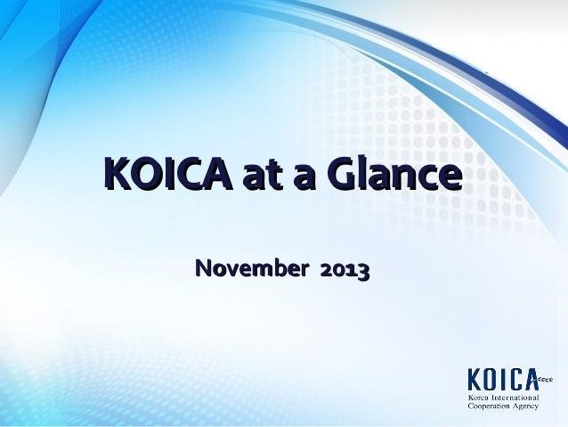 KOICA at a Glance November 2013
