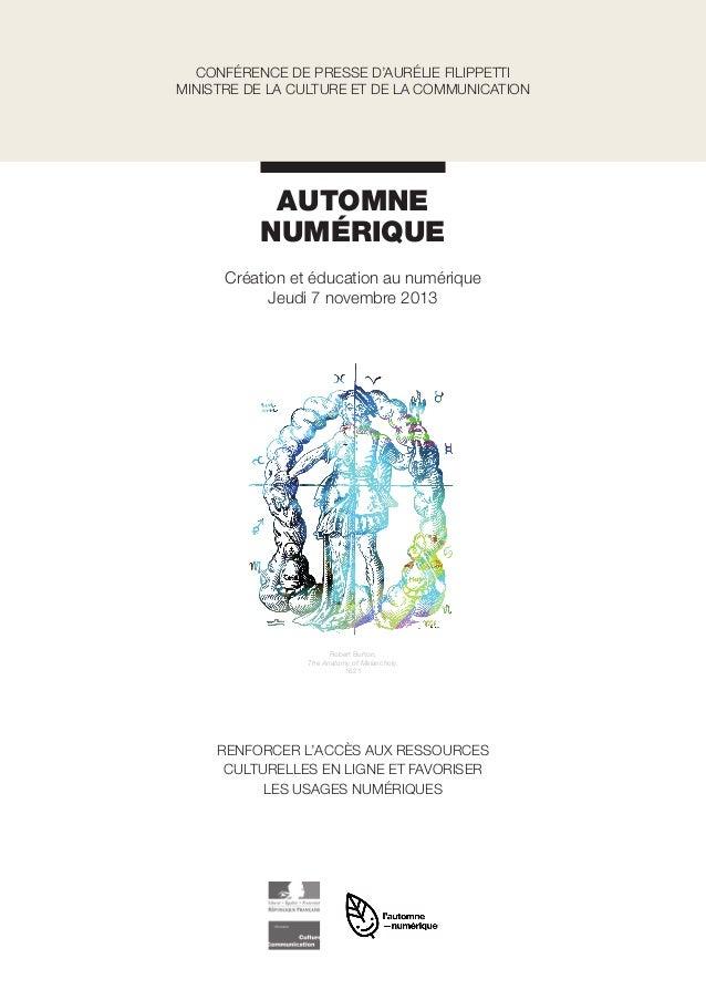 CONFÉRENCE DE PRESSE D'AURÉLIE FILIPPETTI MINISTRE DE LA CULTURE ET DE LA COMMUNICATION  AUTOMNE NUMÉRIQUE Création et édu...