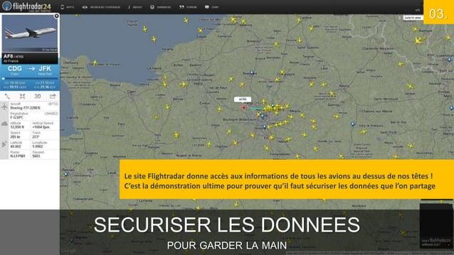 03.  Le site Flightradar donne accès aux informations de tous les avions au dessus de nos têtes ! C'est la démonstration u...