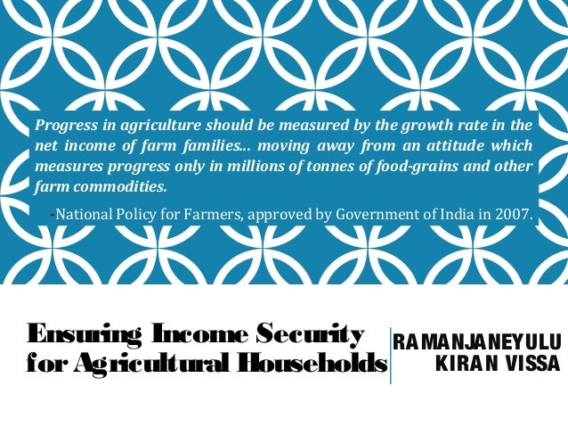 Progress in agriculture should be measured by the growth rate in the net income of farm families... moving away from an at...