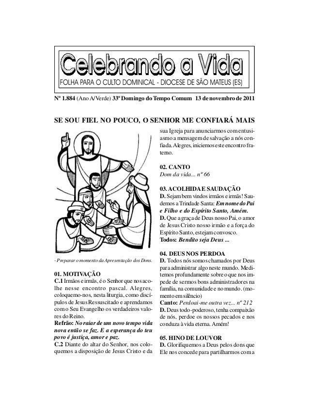 Nº 1.884 (Ano A/Verde) 33º Domingo do Tempo Comum 13 de novembro de 2011SE SOU FIEL NO POUCO, O SENHOR ME CONFIARÁ MAIS   ...