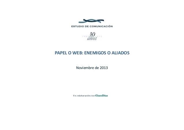 PAPEL O WEB: ENEMIGOS O ALIADOS Noviembre de 2013  En colaboración con