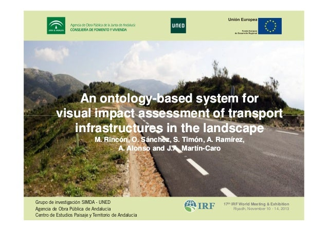 An ontology-based system for ontologyvisual impact assessment of transport infrastructures in the landscape M. Rincón, O. ...