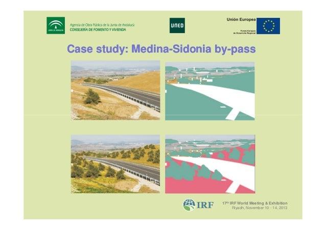 Case study: Medina-Sidonia by-pass Medinaby-  17th IRF World Meeting & Exhibition Riyadh, November 10 - 14, 2013