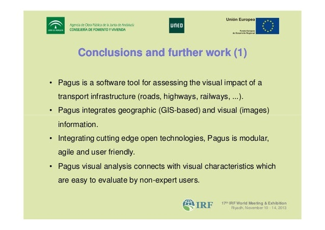 Conclusions and further work (1) • Pagus is a software tool for assessing the visual impact of a transport infrastructure ...