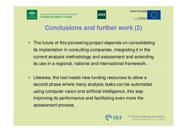 Conclusions and further work (2) • The future of this pioneering project depends on consolidating its implantation in cons...