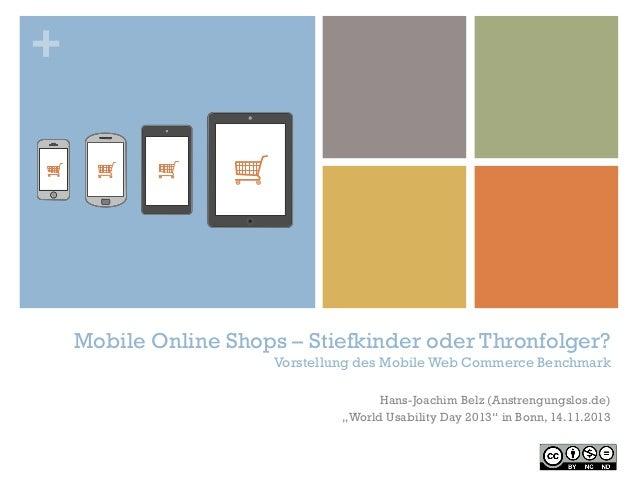 +  Mobile Online Shops – Stiefkinder oder Thronfolger? Vorstellung des Mobile Web Commerce Benchmark Hans-Joachim Belz (An...