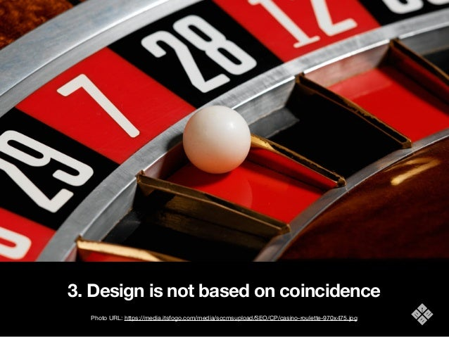 3. Design is not based on coincidence Photo URL: https://media.itsfogo.com/media/sccmsupload/SEO/CP/casino-roulette-970x47...