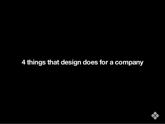 4 things that design does for a company
