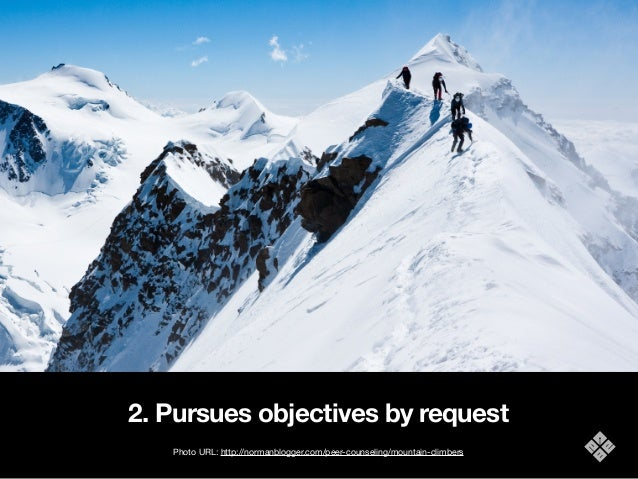 2. Pursues objectives by request Photo URL: http://normanblogger.com/peer-counseling/mountain-climbers