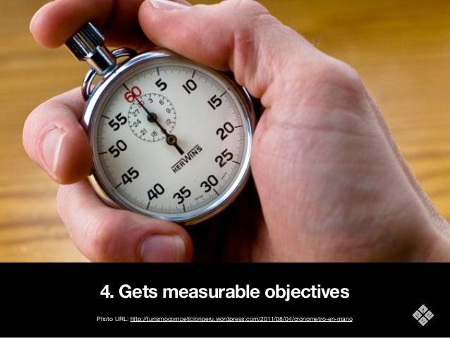 4. Gets measurable objectives Photo URL: http://turismocompeticionperu.wordpress.com/2011/08/04/cronometro-en-mano