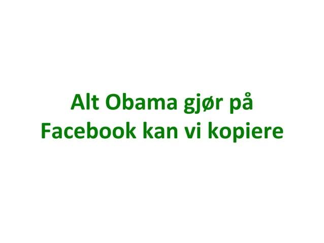 På  Facebook  kan  du  annonsere  mot   Antall    Målgruppe   380.000   Som  liker  Jens  Stoltenb...