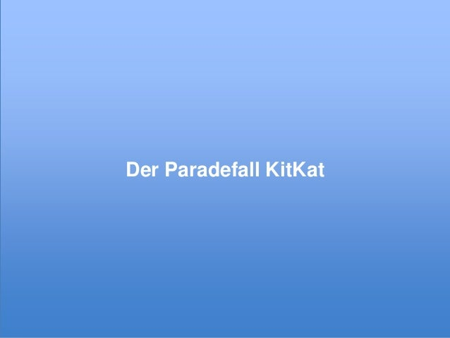 Der Paradefall KitKat  © xeit GmbH