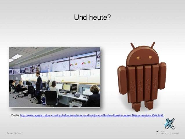 Und heute?  Quelle: http://www.tagesanzeiger.ch/wirtschaft/unternehmen-und-konjunktur/Nestles-Abwehr-gegen-Shitstorms/stor...
