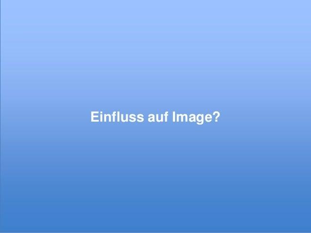 Einfluss auf Image?  © xeit GmbH