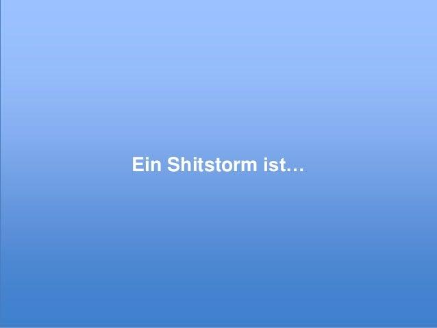 Ein Shitstorm ist…  © xeit GmbH