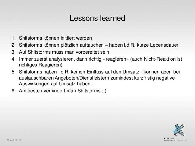 Lessons learned 1. 2. 3. 4.  Shitstorms können initiiert werden Shitstorms können plötzlich auftauchen – haben i.d.R. kurz...