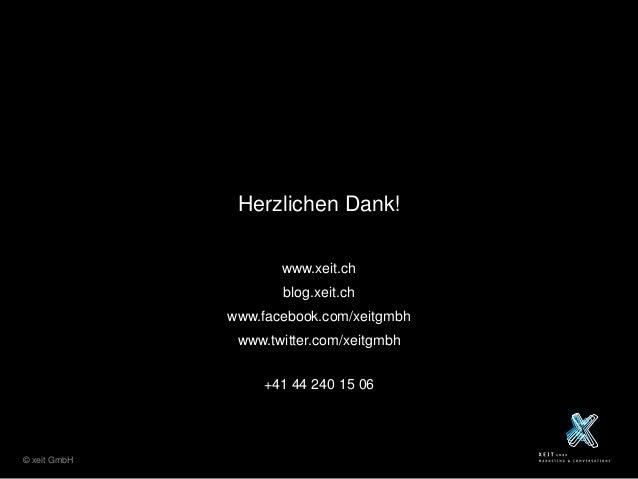 Herzlichen Dank! www.xeit.ch blog.xeit.ch www.facebook.com/xeitgmbh www.twitter.com/xeitgmbh +41 44 240 15 06  © xeit GmbH