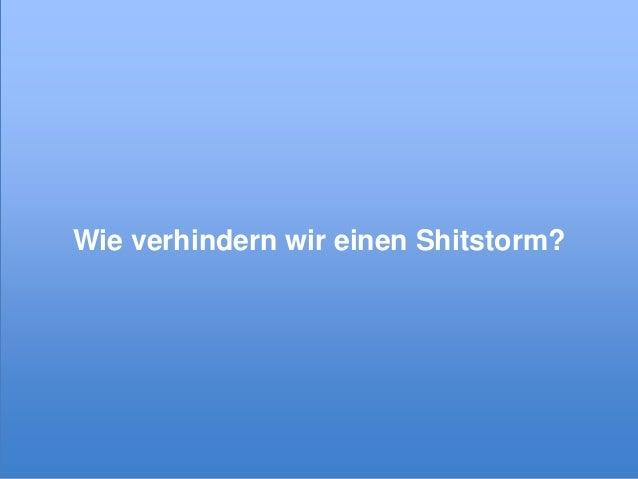 Wie verhindern wir einen Shitstorm?  © xeit GmbH