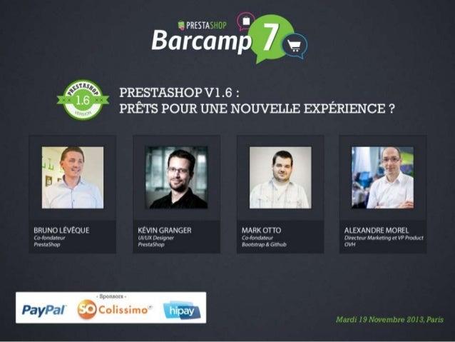 PrestaShop 1.6 Présentation - Barcamp PrestaShop 2013