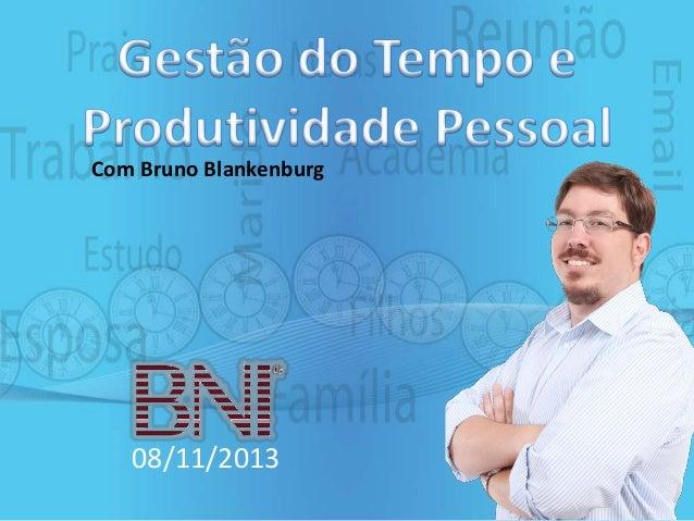 Com Bruno Blankenburg  08/11/2013