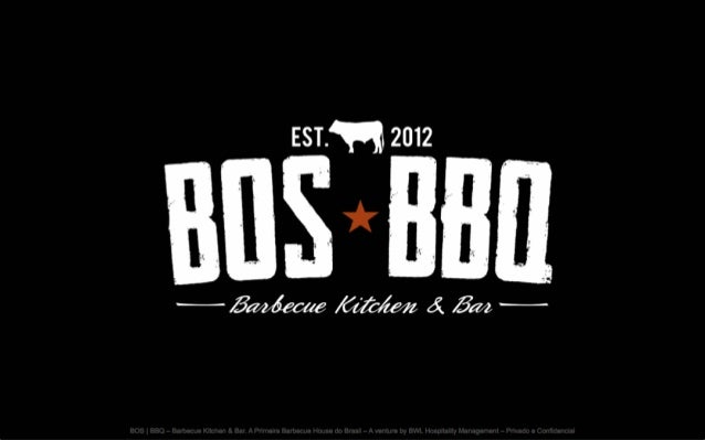 BOS | BBQ – Barbecue Kitchen & Bar. A Primeira Barbecue House do Brasil – A venture by BWL Hospitality Management – Privad...