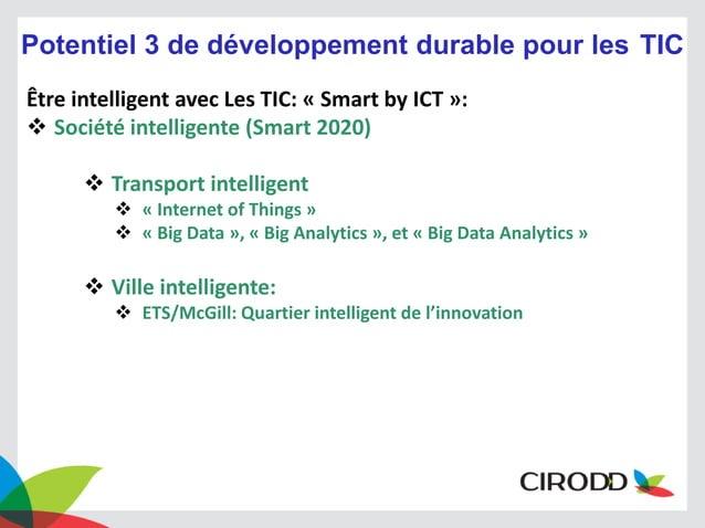 Potentiel 3 de développement durable pour les TIC Être intelligent avec Les TIC: « Smart by ICT »:  Société intelligente ...