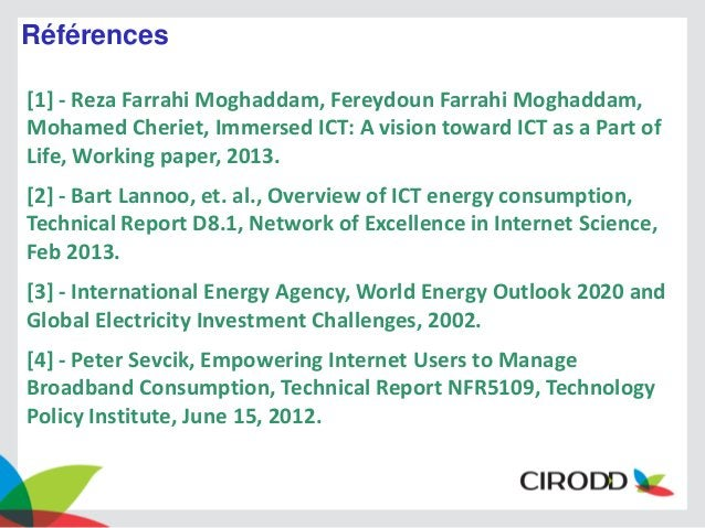 Références [1] - Reza Farrahi Moghaddam, Fereydoun Farrahi Moghaddam, Mohamed Cheriet, Immersed ICT: A vision toward ICT a...