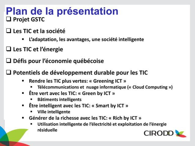 Plan de la présentation  Projet GSTC   Les TIC et la société  L'adaptation, les avantages, une société intelligente   ...