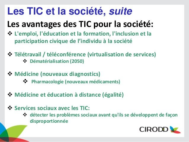 Les TIC et la société, suite Les avantages des TIC pour la société:  L'emploi, l'éducation et la formation, l'inclusion e...