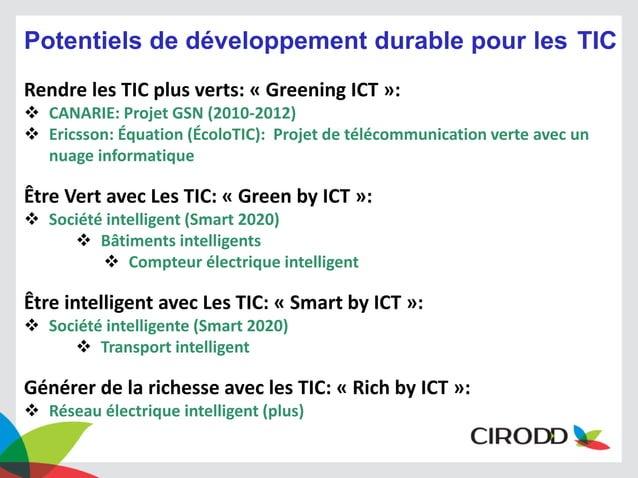 Potentiels de développement durable pour les TIC Rendre les TIC plus verts: « Greening ICT »:  CANARIE: Projet GSN (2010-...