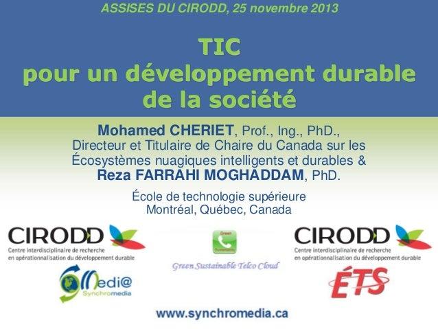 ASSISES DU CIRODD, 25 novembre 2013  TIC pour un développement durable de la société Mohamed CHERIET, Prof., Ing., PhD., D...