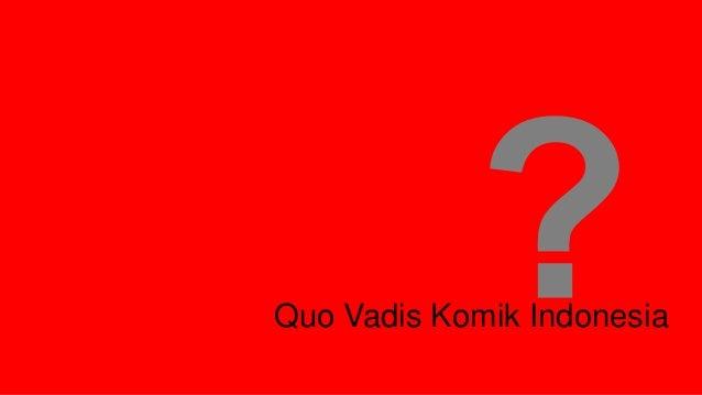 Quo Vadis Komik Indonesia