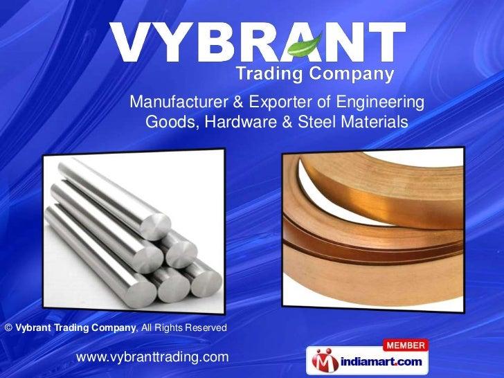 Manufacturer & Exporter of Engineering Goods, Hardware & Steel Materials<br />