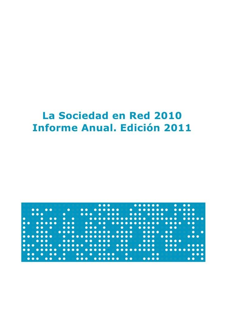 La Sociedad en Red 2010Informe Anual. Edición 2011
