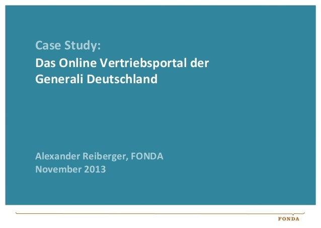 Case  Study:   Das  Online  Vertriebsportal  der   Generali  Deutschland    Alexander  Reiberger,  FON...