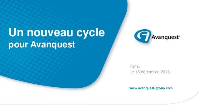 Un nouveau cycle pour Avanquest Paris, Le 16 décembre 2013  www.avanquest-group.com  CONFIDENTIEL - NE PAS DIFFUSER ● Un n...