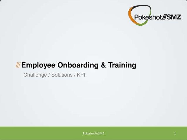 /// Employee Onboarding & Training Challenge / Solutions / KPI  Pokeshot///SMZ  1